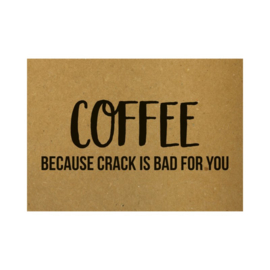 A6 - Coffee because crack is bad for you - Beezonder