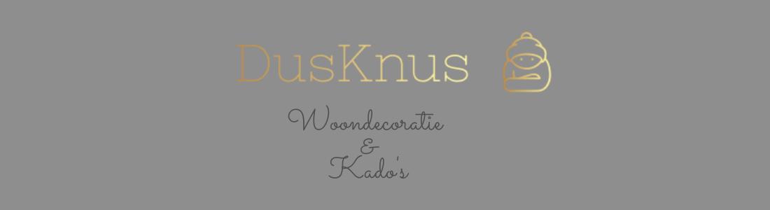 DusKnus, Woondecoraties en Accessoires