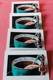 You are Tea-rrific   Bedankje