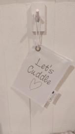 Berichtje op canvas Let's Cuddle 4 st.