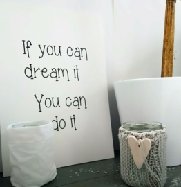 Canvaslijst If you can dream it 2 st.