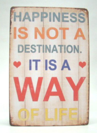 """Metalic sign """"Happiness is not a destination"""""""