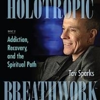 Holotropic breathwork - Disc 2-Addiction, Recovery and the Spiritual Path
