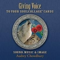 Giving Voice to Your SoulCollage® Cards: Sound Music & Image CD