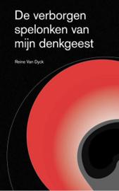 Reine van Dyck - De verborgen spelonken van mijn denkgeest
