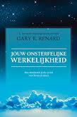 Gary R. Renard - Jouw onsterfelijke werkelijkheid