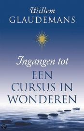 Willem Glaudemans - Ingangen tot  Een cursus in wonderen