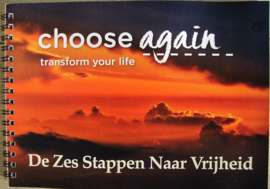 Choose Again - De Zes Stappen Naar Vrijheid