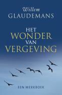 Willem Glaudemans -  Het wonder van vergeving