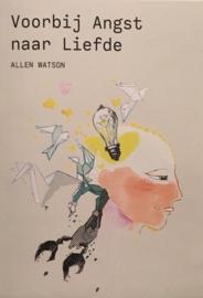 Allen Watson - Voorbij Angst naar Liefde