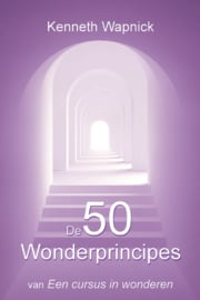 Kenneth Wapnick - De 50 wonderprincipes