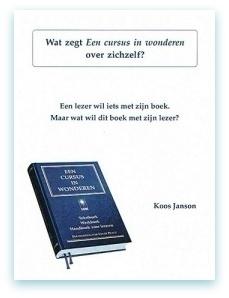 Koos Janson - Wat zegt Een cursus in wonderen over zichzelf?