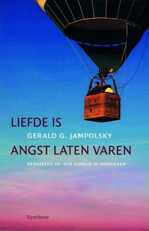 Gerald G. Jampolsky - Liefde is angst laten varen