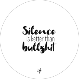 Wandcirkel - Silence is better than bullshit (wit)