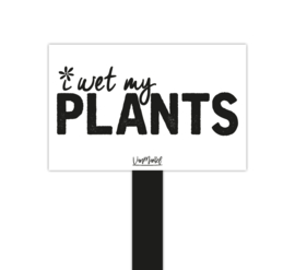 Plantensteker | I wet my plants