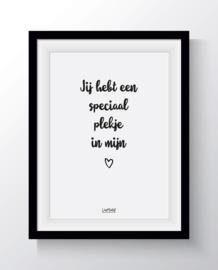 Jij hebt een speciaal plekje in mijn hart