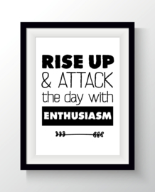 Rise up & attack the day