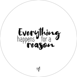 Wandcirkel - Everything happens for a reason (wit)