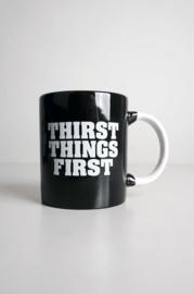 """Mwah - mok  """"thirst things first"""""""