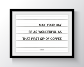 May your day ...coffee