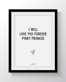 I will love you forever pinky promise