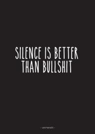 A6 | Silence is better than bullshit