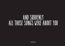 A6 | And suddenly all those songs were about you