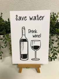 A6 | Save water....Drink Wine