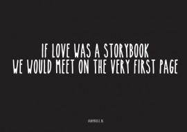 A6 | If love was a storybook, we would meet on the very first page