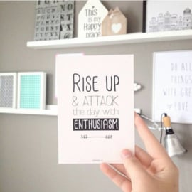 A4 | Rise up & attack the day with enthusiasm (oud)
