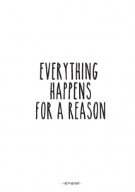 A6 | Everything happens for a reason