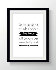 Side by side or miles apart true friends