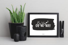 My way or no way