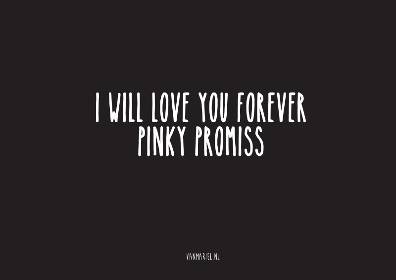 A6 | I will love you forever, pinky promiss