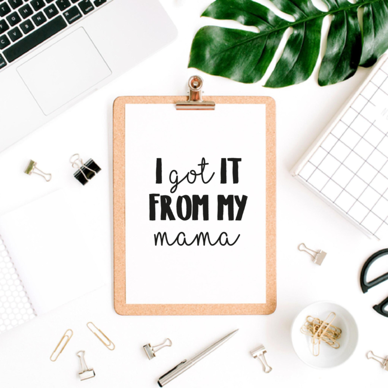 A6 | I got it from my mama