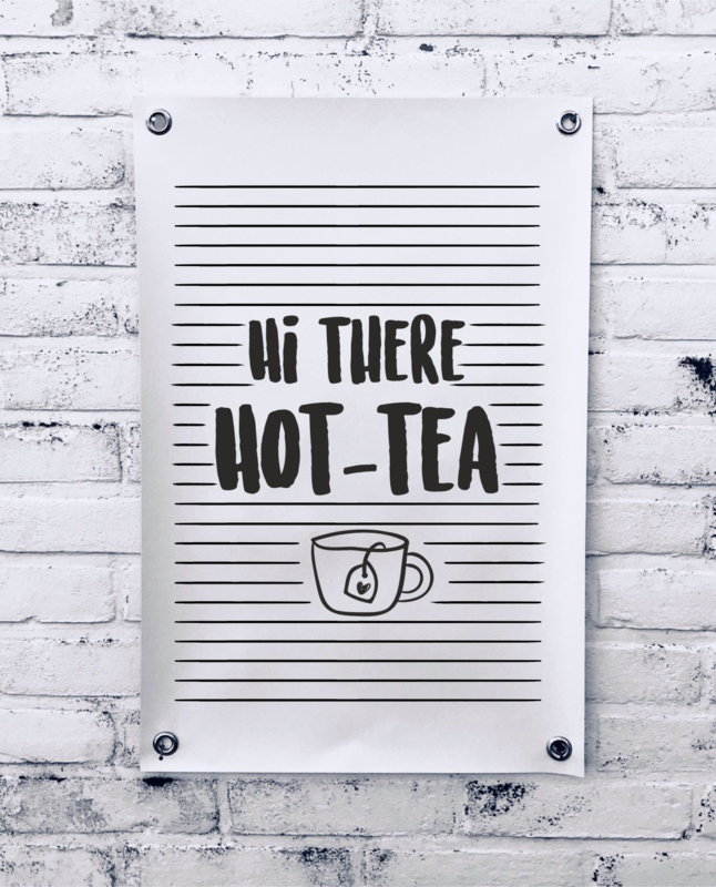 Tuinposter - Hi there hot-tea