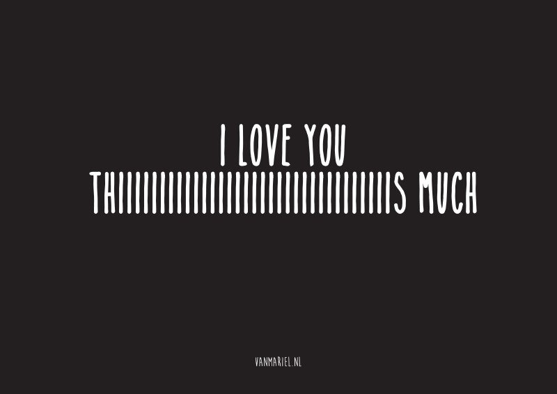 A6 | I love you thiiiiiiiiiiiiiiiiiiiiiiiiiiiiiiiiiiiis much