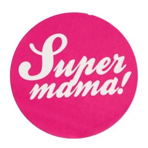 Super mama | 40 mm