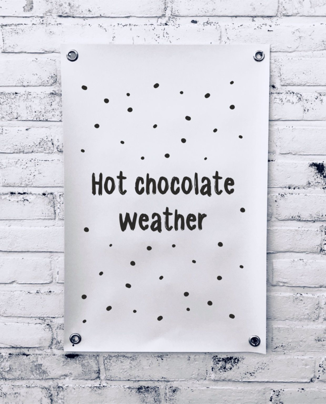Tuinposter - Hot chocolate weather
