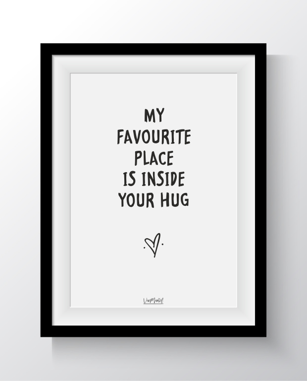 My favourite place is inside your hug