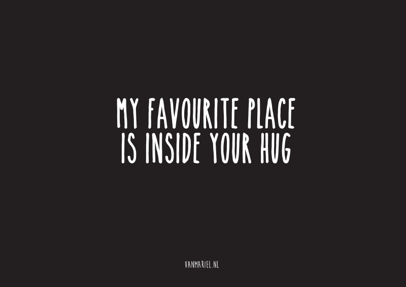 A6   My favourite place is inside your hug