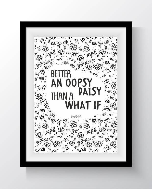 Better an oopsy daisy