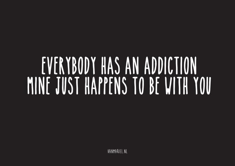A6 | Everybody has an addiction