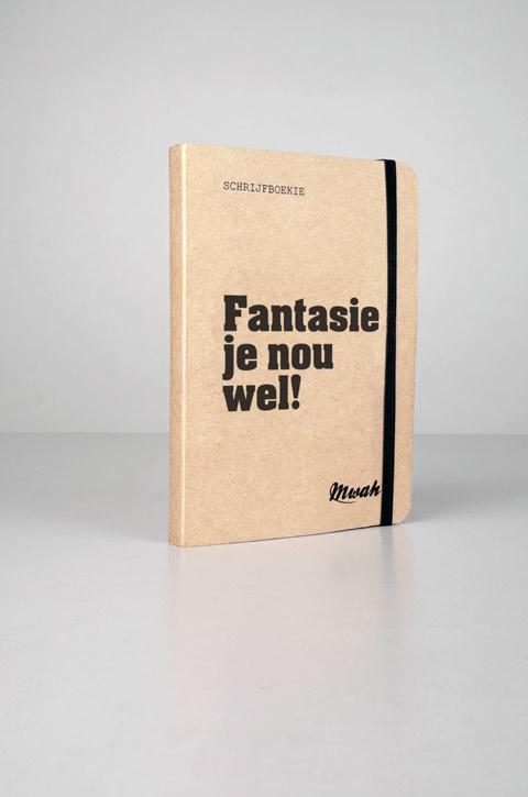 Mwah - Notitieboekje: Fantasie je nou wel!