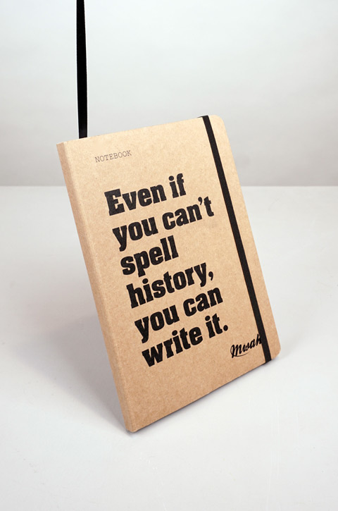 Mwah - Notebook:Even if you can't spell history, you can write it