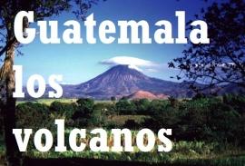 Guatemala los Volcanes