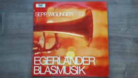 Vinyl lp: Sepp Wiglinger - Egerländer Blasmusik