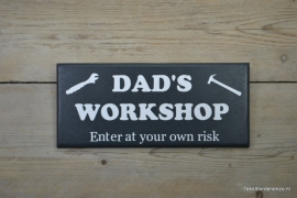 Tekstbord Dad's workshop