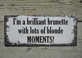 Tekstbord I'm a brilliant brunette