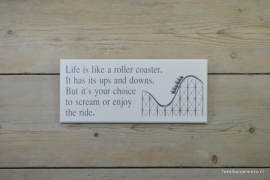 Tekstbord Life is like a rollercoaster (klein)